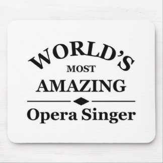 World's most amazing Opera Singer Mouse Pad
