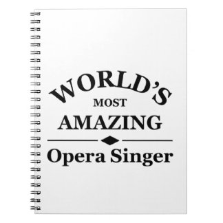 World's most amazing Opera Singer Spiral Notebook