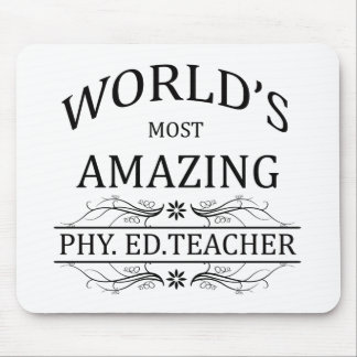World's Most Amazing Phy. Ed. Teacher Mouse Pad