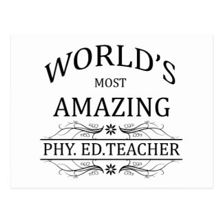 World's Most Amazing Phy. Ed. Teacher Postcard