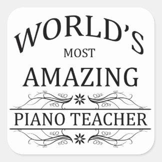 World's Most Amazing Piano Teacher Square Sticker