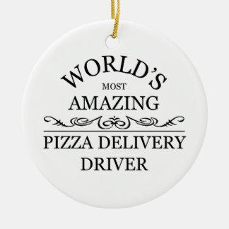 World's most amazing Pizza delivery driver Ceramic Ornament
