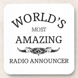 World's most amazing  Radio Announcer Drink Coaster