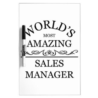 World's most amazing sales manager dry erase board