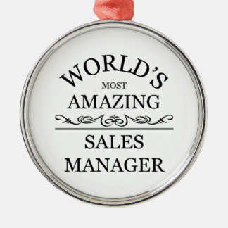 World's most amazing sales manager metal ornament