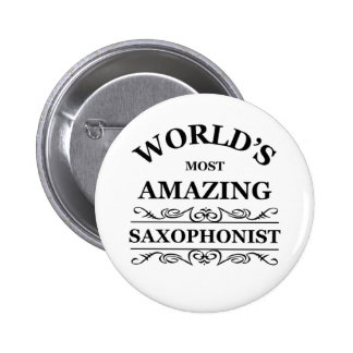 World's most amazing saxophonist pinback buttons