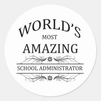 World's Most Amazing School Administrator Classic Round Sticker