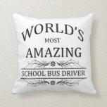 World's Most Amazing School Bus Driver Pillows