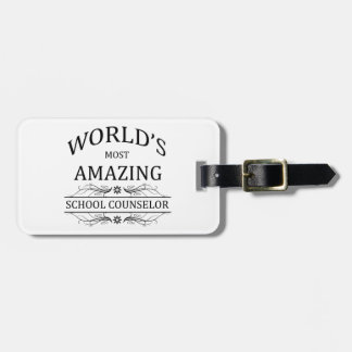 World's Most Amazing School Counselor Luggage Tag