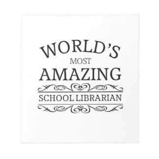 World's most amazing school Librarian Notepad