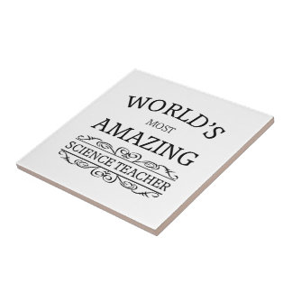 World's most amazing science teacher ceramic tile