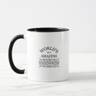 World's most amazing Screenwriter Mug