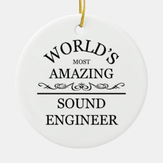World 39 S Most Amazing Sound Engineer Christmas Ornaments