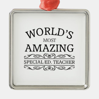 World's most amazing Special Ed.  teacher Metal Ornament