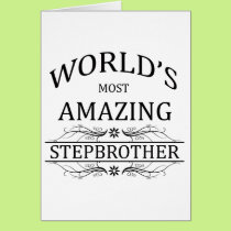 World's Most Amazing Stepbrother Card