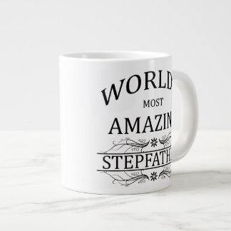World's Most Amazing Stepfather Giant Coffee Mug