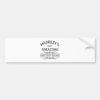World's Most Amazing Substitute Teacher Bumper Sticker