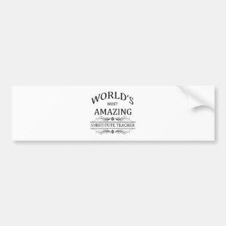 World's Most Amazing Substitute Teacher Bumper Sticker