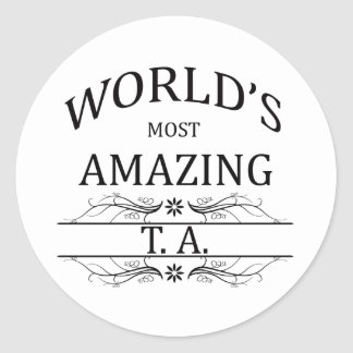 World's Most Amazing TA Classic Round Sticker