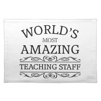 World's most amazing teaching Staff Cloth Placemat