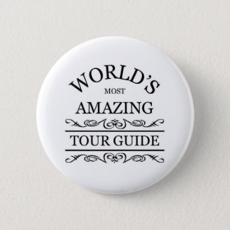 World's most amazing tour guide pinback button