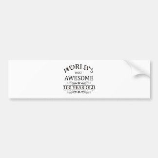 World's Most Awesome 100 Year Old Bumper Sticker