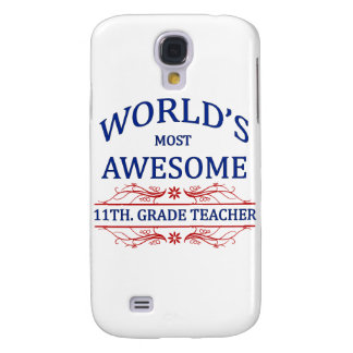 World's Most Awesome 11th. Grade Teacher Galaxy S4 Cover