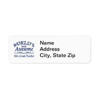 World's Most Awesome 12th. Grade Teacher Return Address Label