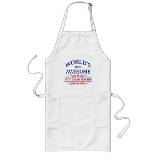 World's Most Awesome 12th. Grade Teacher Long Apron