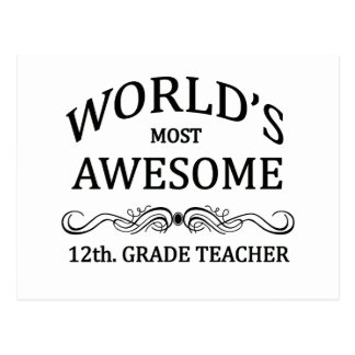 World's Most Awesome 12th. Grade Teacher Postcard