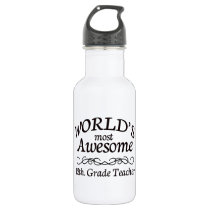 World's Most Awesome 12th. Grade Teacher Water Bottle