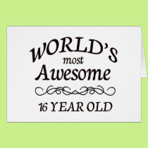 World's Most Awesome 16 Year old Card