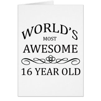World's Most Awesome 16 Yer Old Card