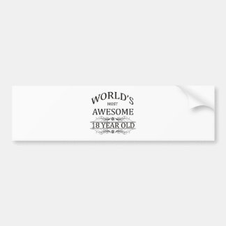 World's Most Awesome 18 Year Old Bumper Sticker