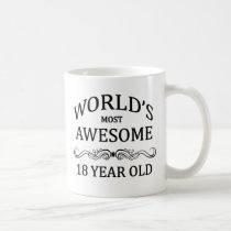World's Most Awesome 18 Year Old Coffee Mug