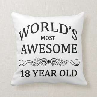 World's Most Awesome 18 Year Old Throw Pillows