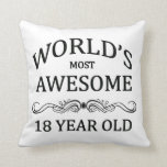 World's Most Awesome 18 Year Old Pillows