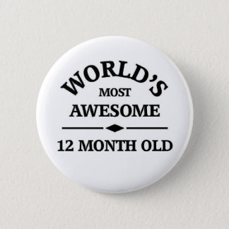 World's most awesome 1 year old pinback button