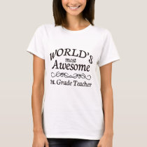 World's Most Awesome 1st. Grade Teacher T-Shirt