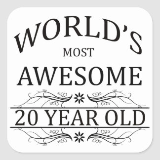 World's Most Awesome 20 Year Old Square Sticker