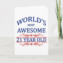 Worlds Most Awesome 21 Year Old Card