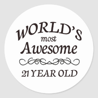 World's Most Awesome 21 Year Old Classic Round Sticker