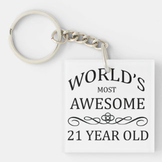 World's Most Awesome 21 Year Old Keychain