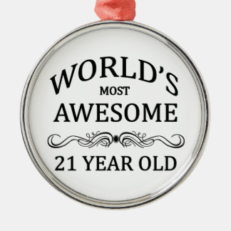 World's Most Awesome 21 Year Old Metal Ornament
