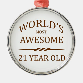 World's Most Awesome 21 Year Old Round Metal Christmas Ornament