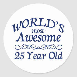 World's Most Awesome 25 Year Old Classic Round Sticker