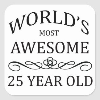 World's Most Awesome 25 Year Old Square Sticker