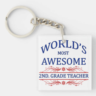 World's Most Awesome 2nd. Grade Teacher Single-Sided Square Acrylic Keychain