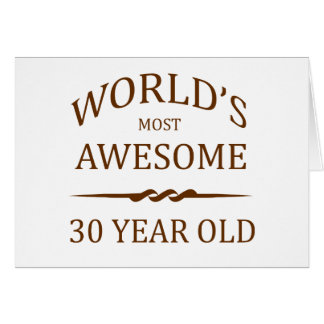 World's Most Awesome 30 Year Old