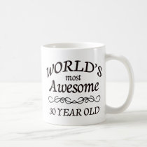 World's Most Awesome 30 Year Old Coffee Mug